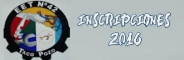 ESCUELA DE EDUCACIÓN TÉCNICA N°42 Inscripciones 2016
