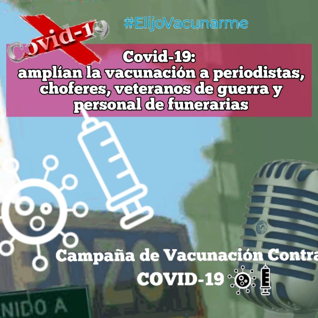 Covid-19: amplían la vacunación a periodistas, choferes, veteranos de guerra y personal de funerarias