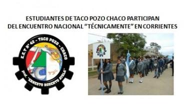 """ESTUDIANTES DE TACO POZO CHACO PARTICIPAN DEL ENCUENTRO NACIONAL """"TÉCNICAMENTE"""" EN CORRIENTES"""